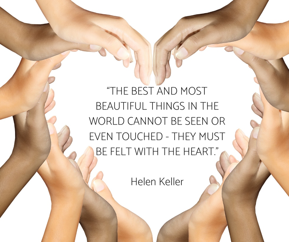 - Helen Keller